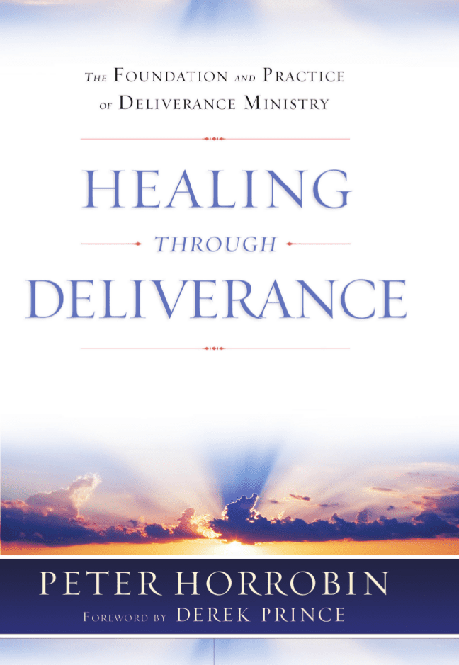 Healing Through Deliverance (2008 Combined & Updated Edition)