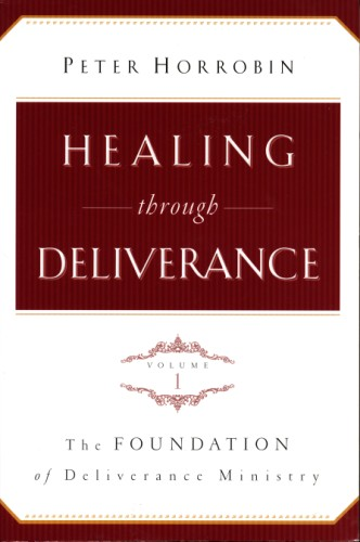Healing Through Deliverance - Volume 1 - 2nd Edition