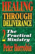 Healing Through Deliverance - Volume 2